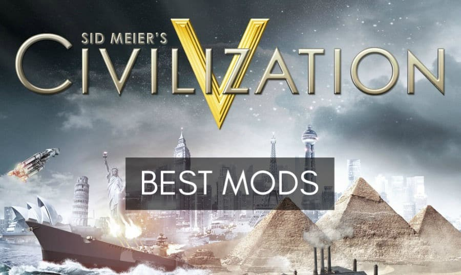 Best Civ 5 Mods